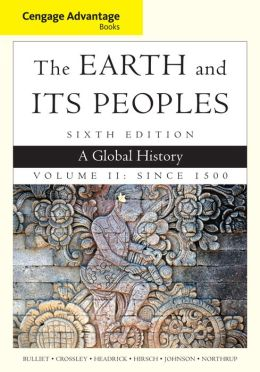The Earth and Its Peoples, Volume II: A Global History: Since 1500