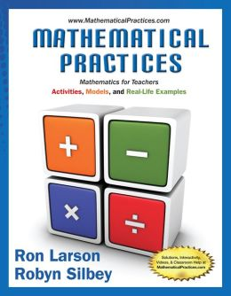 Mathematical Practices, Mathematics for Teachers Activities, Models, and Real-Life Examples