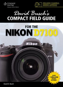 David Busch's Compact Field Guide for the Nikon D7100