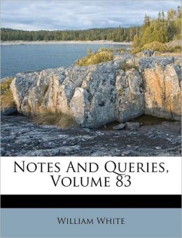 Notes And Queries, Volume 83