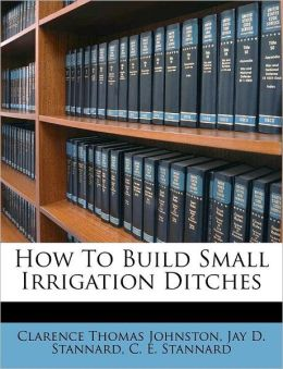 How To Build Small Irrigation Ditches