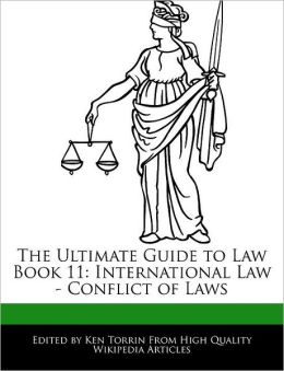 The Ultimate Guide to Law Book 11: International Law - Conflict of Laws