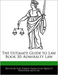The Ultimate Guide to Law Book 30: Admiralty Law