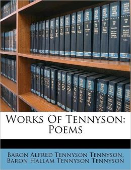 Works Of Tennyson: Poems
