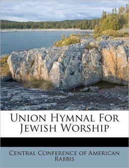 Union Hymnal For Jewish Worship