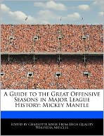A Guide to the Great Offensive Seasons in Major League History: Mickey Mantle