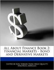 All About Finance Book 2: Financial Markets - Bond and Derivative Markets