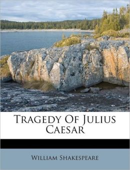 Tragedy Of Julius Caesar
