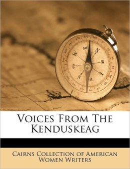 Voices From The Kenduskeag
