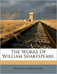The Works Of William Shakespeare,