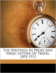 The Writings In Prose And Verse: Letters Of Travel, 1892-1913