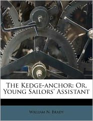 The Kedge-anchor: Or, Young Sailors' Assistant