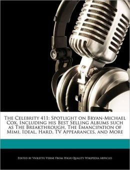 The Celebrity 411: Spotlight on Bryan-Michael Cox, Including His Best Selling Albums Such as the Breakthrough, the Emancipation of Mimi,
