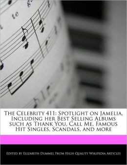 The Celebrity 411: Spotlight on Jamelia, Including Her Best Selling Albums Such as Thank You, Call Me, Famous Hit Singles, Scandals, and