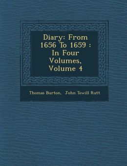 Diary: From 1656 To 1659 : In Four Volumes, Volume 4