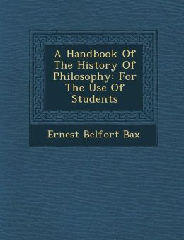 A Handbook Of The History Of Philosophy: For The Use Of Students