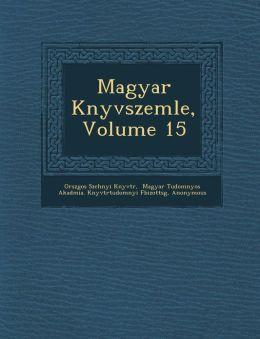 Magyar K nyvszemle, Volume 15
