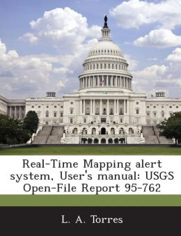 Real-Time Mapping alert system, User's manual: USGS Open-File Report 95-762