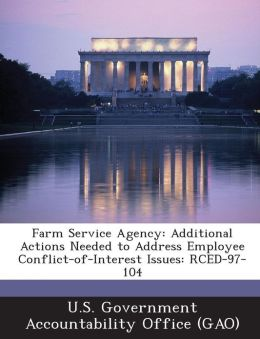 Farm Service Agency: Additional Actions Needed to Address Employee Conflict-Of-Interest Issues: Rced-97-104