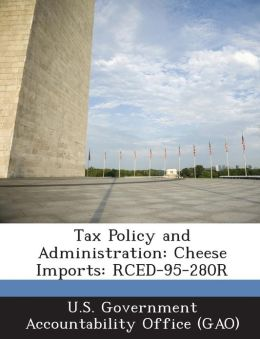 Tax Policy and Administration: Cheese Imports: Rced-95-280r