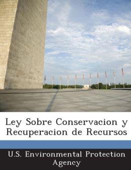 Ley Sobre Conservacion y Recuperacion de Recursos