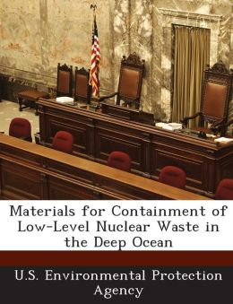 Materials for Containment of Low-Level Nuclear Waste in the Deep Ocean
