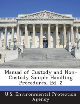 Manual of Custody and Non-Custody Sample Handling Procedures, Ed. 2