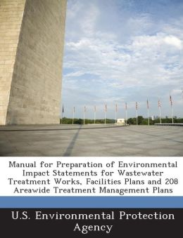 Manual for Preparation of Environmental Impact Statements for Wastewater Treatment Works, Facilities Plans and 208 Areawide Treatment Management Plans