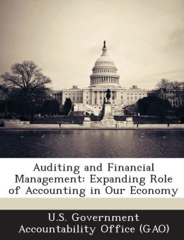 Auditing and Financial Management: Expanding Role of Accounting in Our Economy