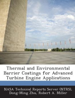 Thermal and Environmental Barrier Coatings for Advanced Turbine Engine Applications