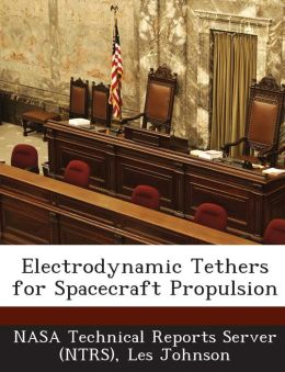 Electrodynamic Tethers for Spacecraft Propulsion