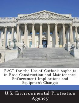 Ract for the Use of Cutback Asphalts in Road Construction and Maintenance: Enforcement Implications and Equipment Changes