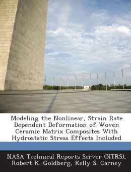 Modeling the Nonlinear, Strain Rate Dependent Deformation of Woven Ceramic Matrix Composites With Hydrostatic Stress Effects Included