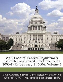 2004 Code of Federal Regulations: Title 16 Commercial Practices, Parts 1000-1750: January 1, 2004, Volume 2