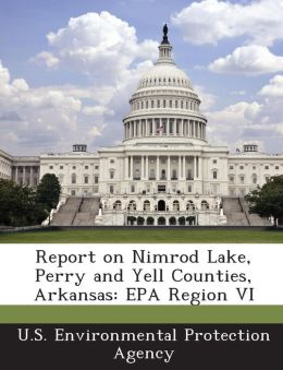 Report on Nimrod Lake, Perry and Yell Counties, Arkansas: EPA Region VI