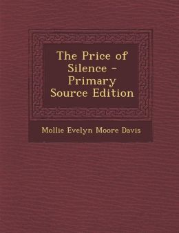 The Price of Silence - Primary Source Edition