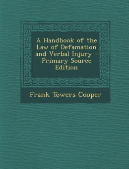 Handbook of the Law of Defamation and Verbal Injury