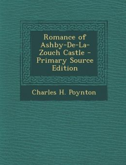 Romance of Ashby-de-La-Zouch Castle