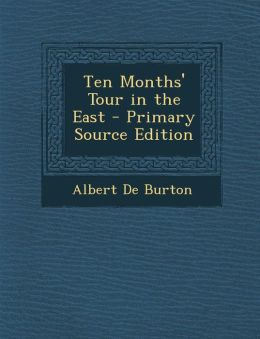 Ten Months' Tour in the East