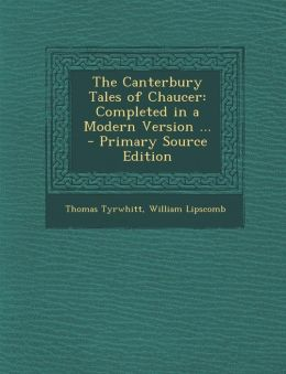 Canterbury Tales of Chaucer: Completed in a Modern Version ...