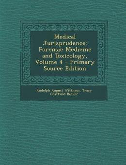 Medical Jurisprudence: Forensic Medicine and Toxicology, Volume 4