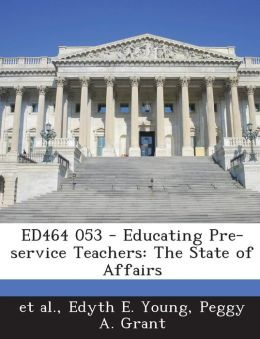 ED464 053 - Educating Pre-service Teachers: The State of Affairs