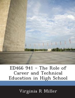 ED466 941 - The Role of Career and Technical Education in High School