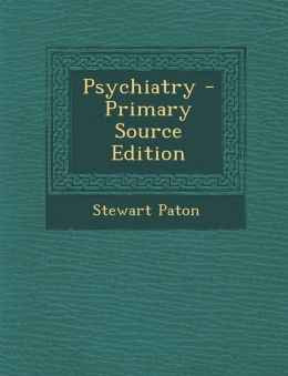 Psychiatry - Primary Source Edition
