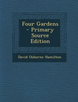 Four Gardens - Primary Source Edition
