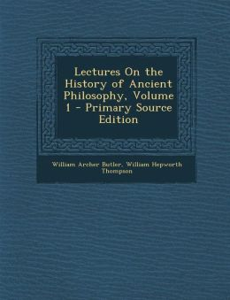Lectures on the History of Ancient Philosophy, Volume 1 - Primary Source Edition