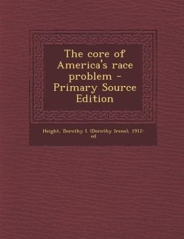 The Core of America's Race Problem - Primary Source Edition