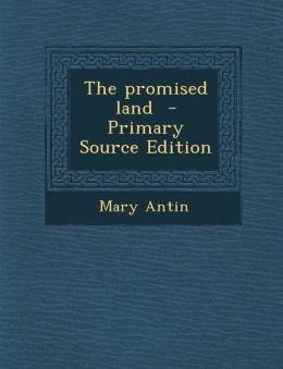 The Promised Land - Primary Source Edition