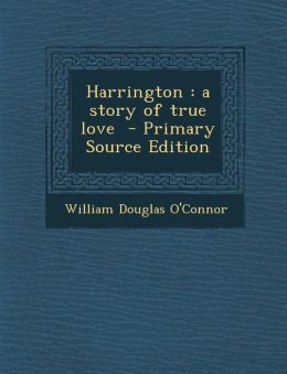 Harrington: A Story of True Love - Primary Source Edition