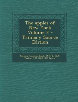 The Apples of New York Volume 2 - Primary Source Edition